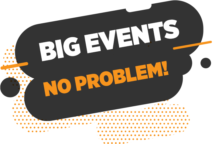 Big Events. No Problem!
